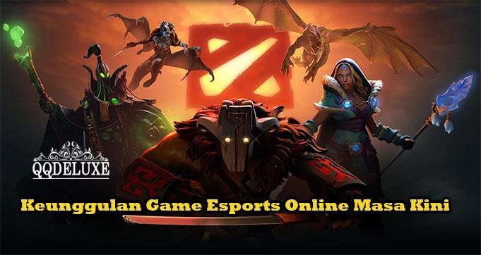 Keunggulan Game Esports Online Masa Kini