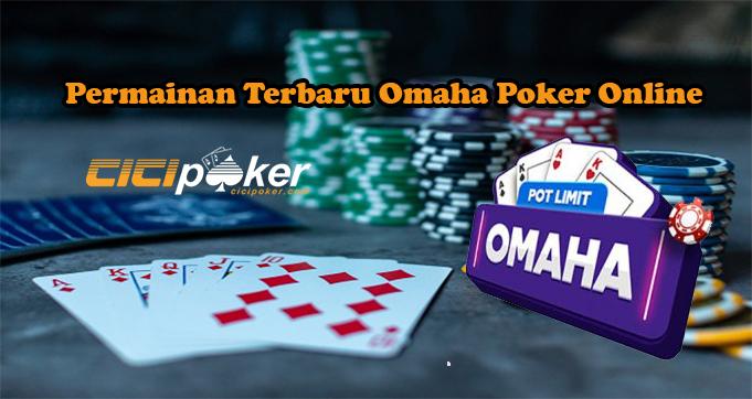 Permainan Terbaru Omaha Poker Online