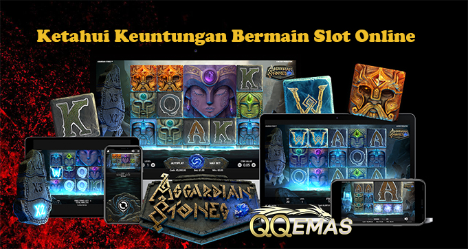 Ketahui Keuntungan Bermain Slot Online