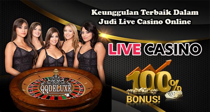 Keunggulan Terbaik Dalam Judi Live Casino Online